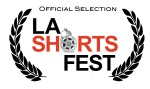 Official Selection LA Shorts Fest2011