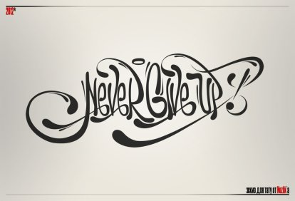 never_give_up__tattoo_by_nozhk-d4v7tra
