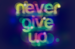 never_give_up_by_roorah-d46wwlr
